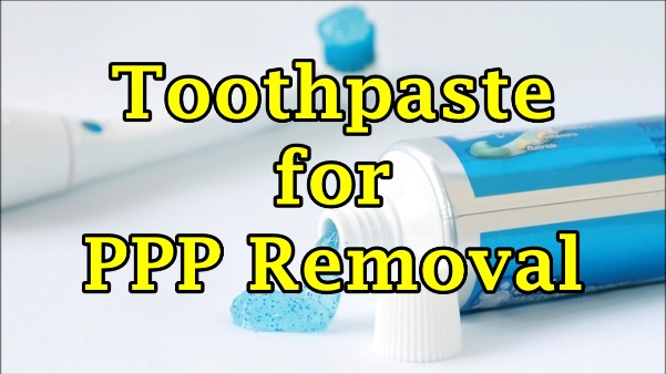 How To Get Rid Of Ppp With Toothpaste